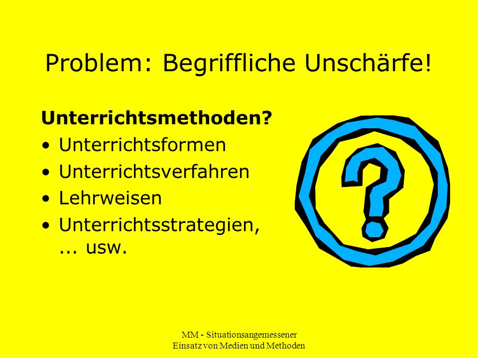 Problem: Begriffliche Unschärfe!