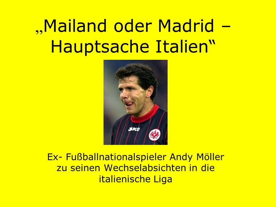 """""""Mailand oder Madrid – Hauptsache Italien"""