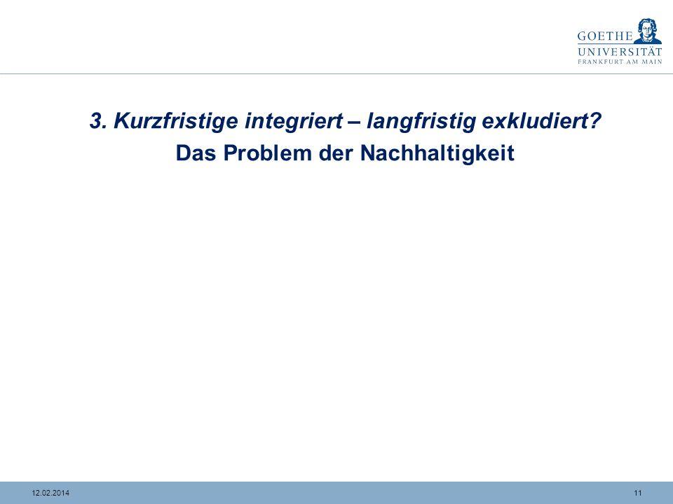 3. Kurzfristige integriert – langfristig exkludiert