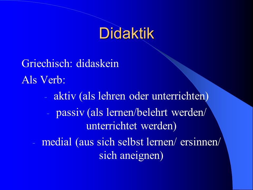 Didaktik Griechisch: didaskein Als Verb: