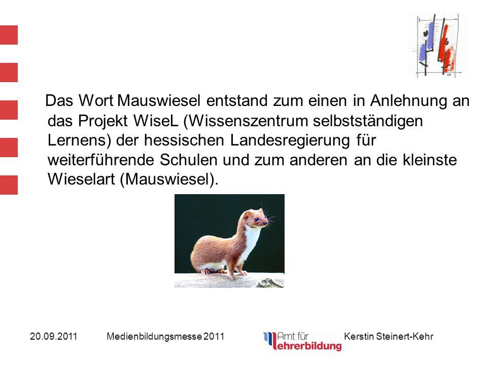 Das Wort Mauswiesel entstand zum einen in Anlehnung an das Projekt WiseL (Wissenszentrum selbstständigen Lernens) der hessischen Landesregierung für weiterführende Schulen und zum anderen an die kleinste Wieselart (Mauswiesel).