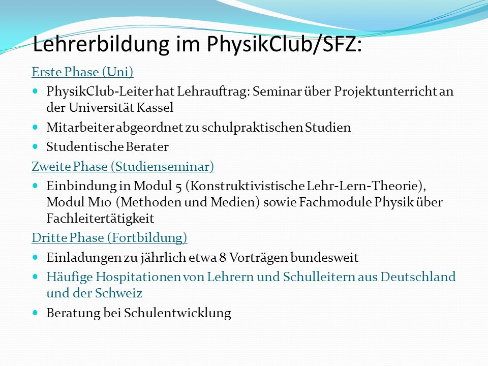 Lehrerbildung im PhysikClub/SFZ: