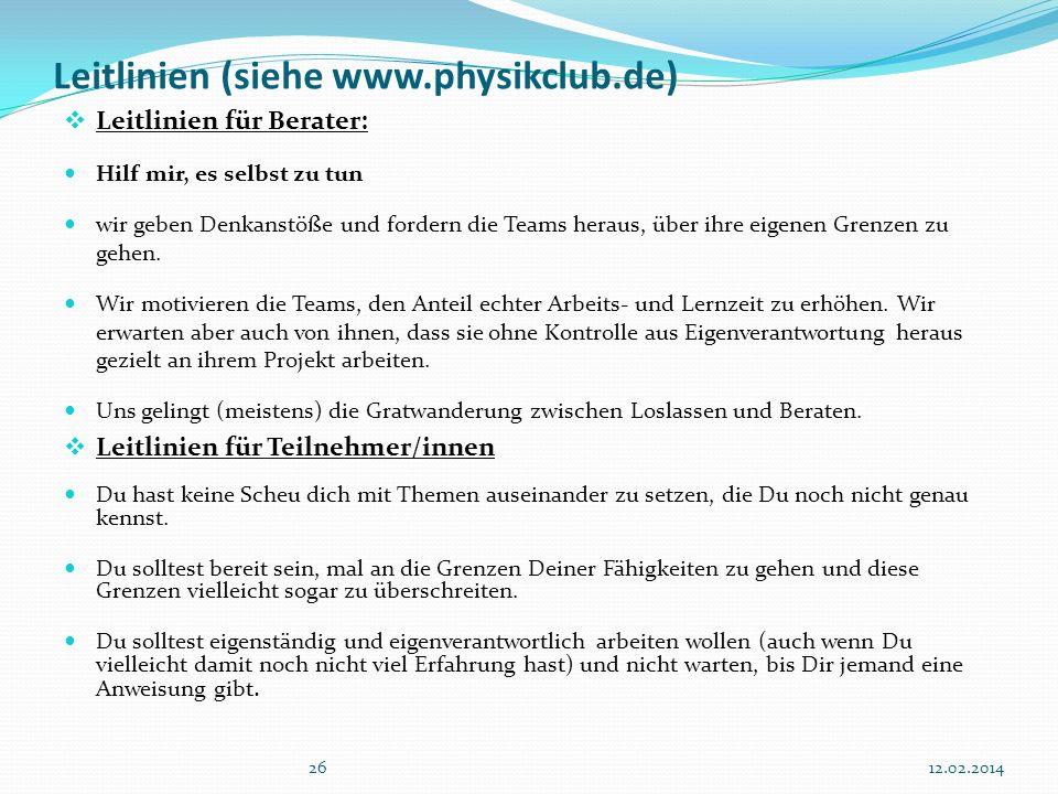 Leitlinien (siehe www.physikclub.de)