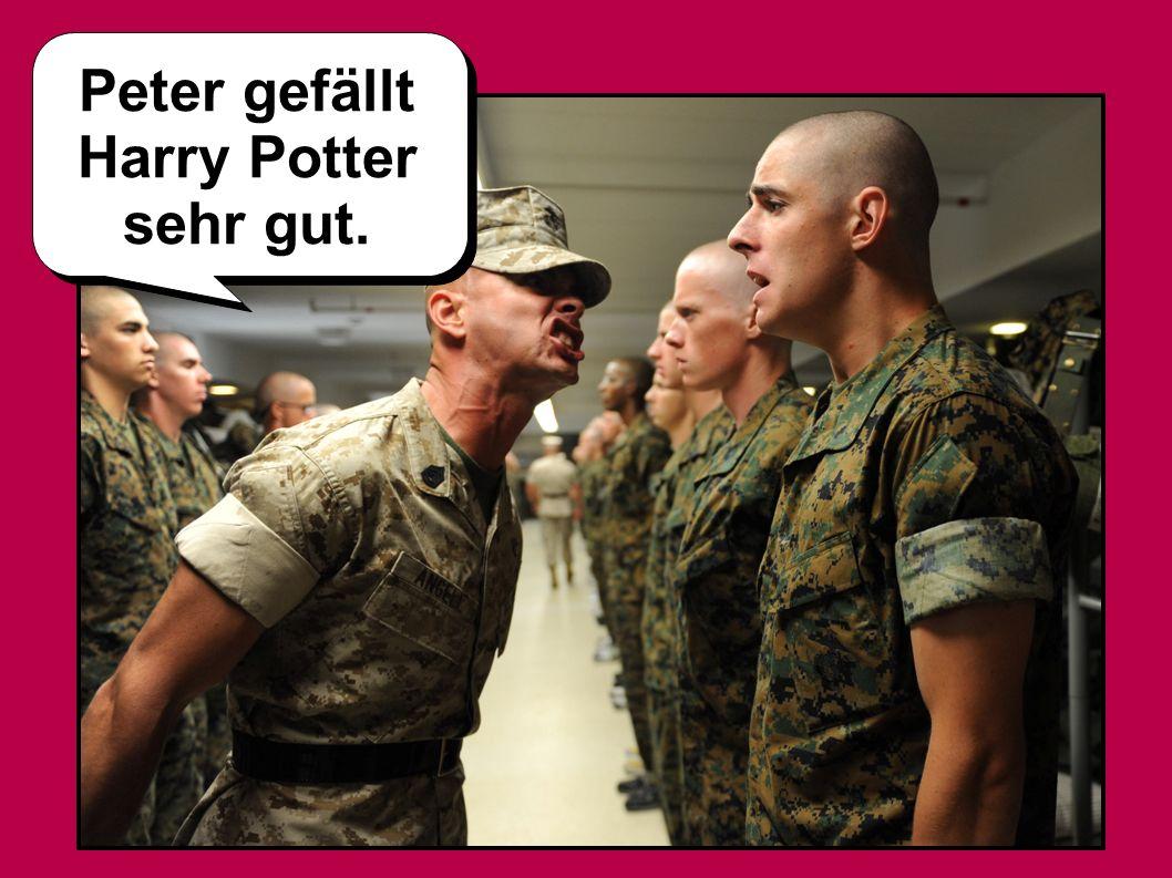 Peter gefällt Harry Potter sehr gut.