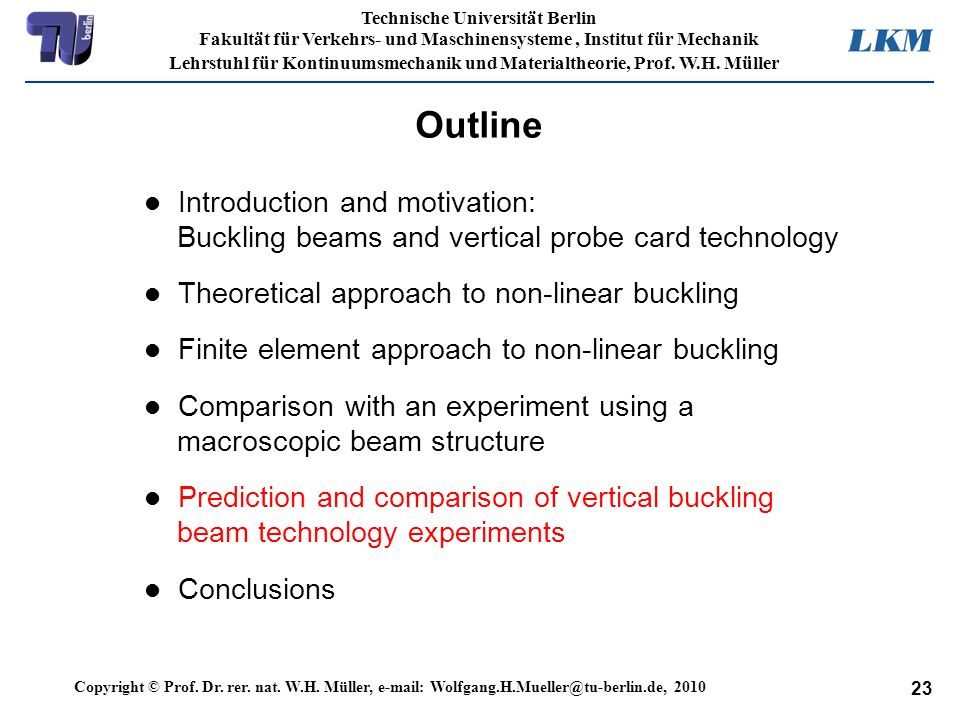 Outline Introduction and motivation: Buckling beams and vertical probe card technology. Theoretical approach to non-linear buckling.