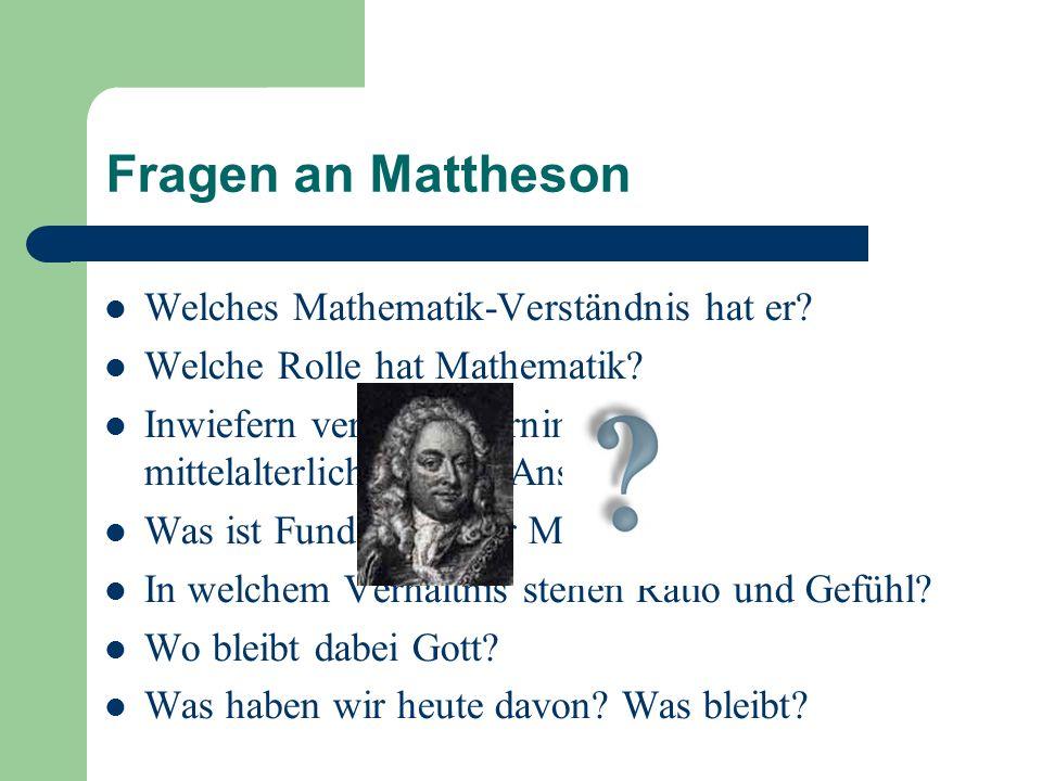 Fragen an Mattheson Welches Mathematik-Verständnis hat er