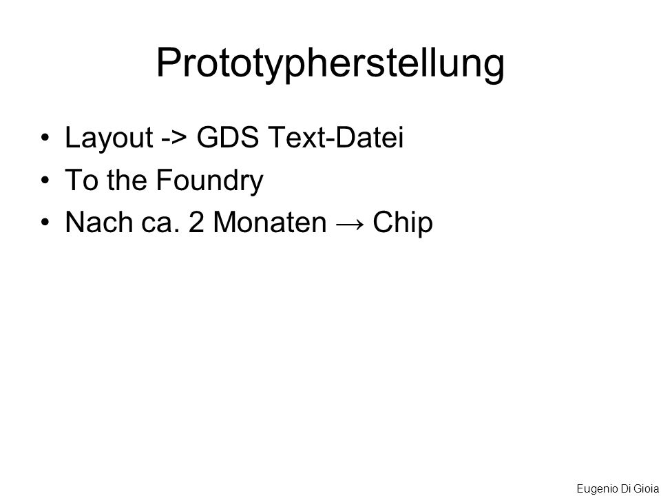 Prototypherstellung Layout -> GDS Text-Datei To the Foundry