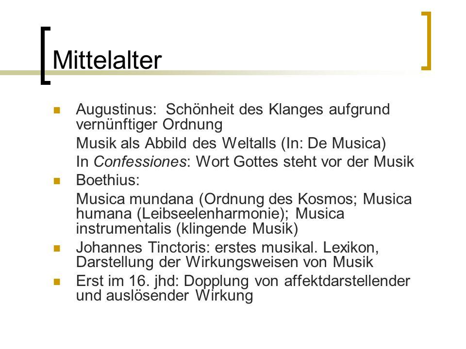 Mittelalter Augustinus: Schönheit des Klanges aufgrund vernünftiger Ordnung. Musik als Abbild des Weltalls (In: De Musica)