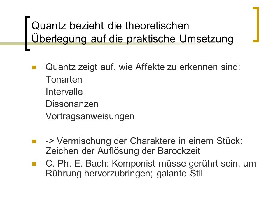 Quantz bezieht die theoretischen Überlegung auf die praktische Umsetzung