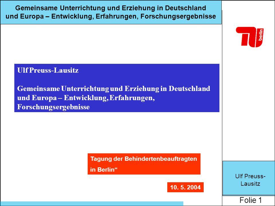 Ulf Preuss-Lausitz Gemeinsame Unterrichtung und Erziehung in Deutschland und Europa – Entwicklung, Erfahrungen, Forschungsergebnisse.