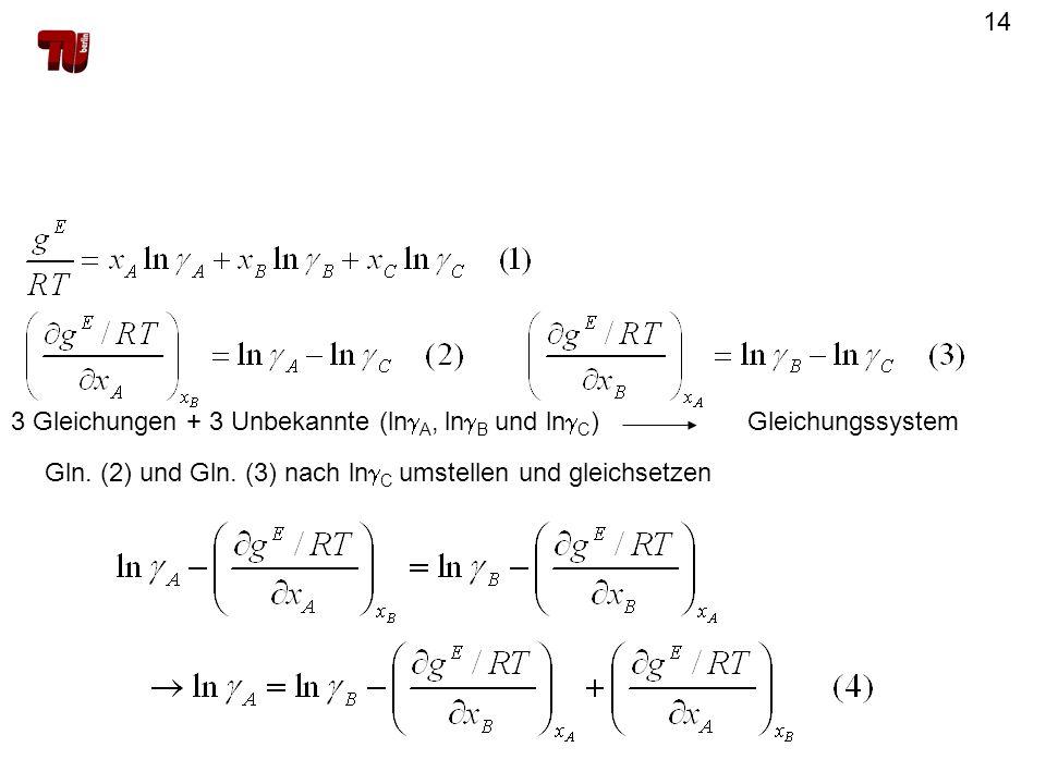 3 Gleichungen + 3 Unbekannte (lngA, lngB und lngC)