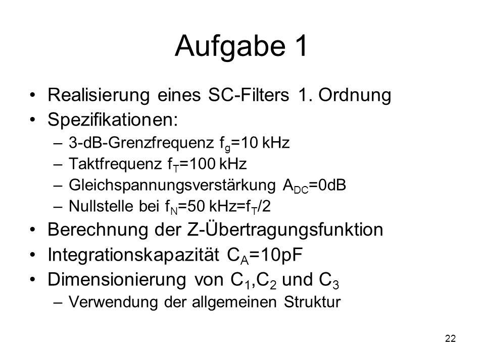 Aufgabe 1 Realisierung eines SC-Filters 1. Ordnung Spezifikationen: