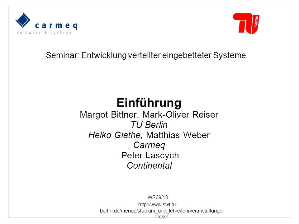 Einführung Margot Bittner, Mark-Oliver Reiser TU Berlin Helko Glathe, Matthias Weber Carmeq Peter Lascych Continental