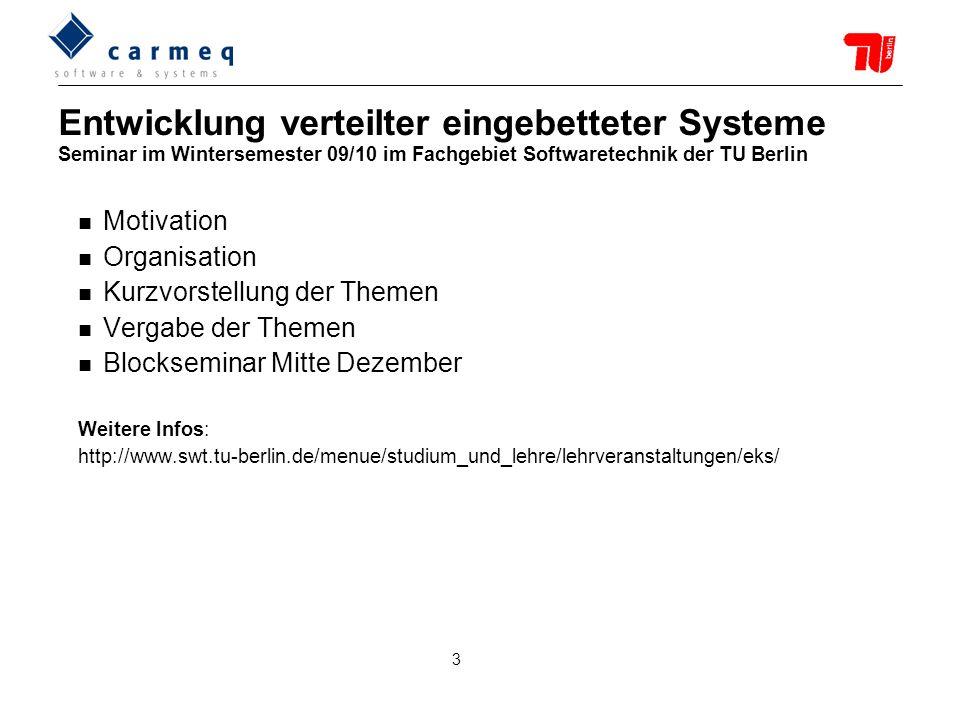 Entwicklung verteilter eingebetteter Systeme Seminar im Wintersemester 09/10 im Fachgebiet Softwaretechnik der TU Berlin