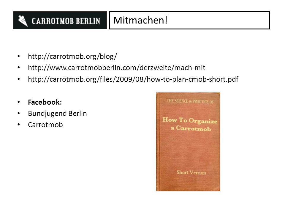 Mitmachen! http://carrotmob.org/blog/