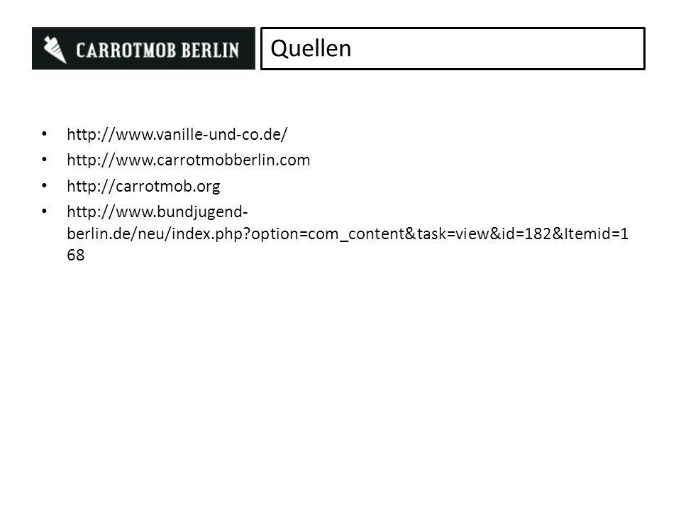 Quellen http://www.vanille-und-co.de/ http://www.carrotmobberlin.com