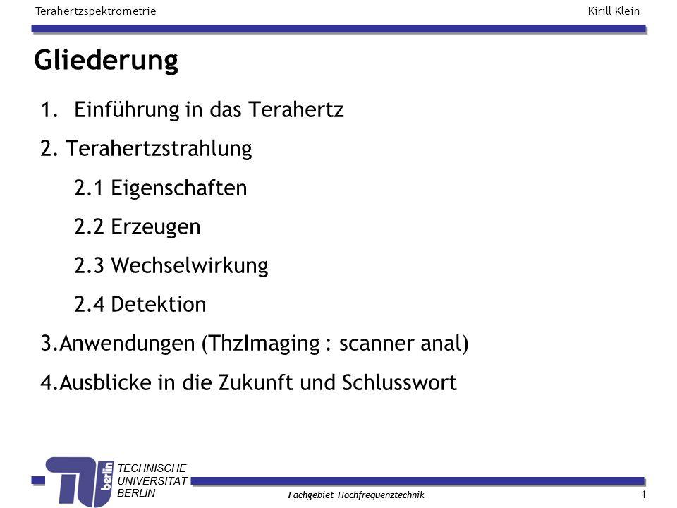 Gliederung Einführung in das Terahertz 2. Terahertzstrahlung