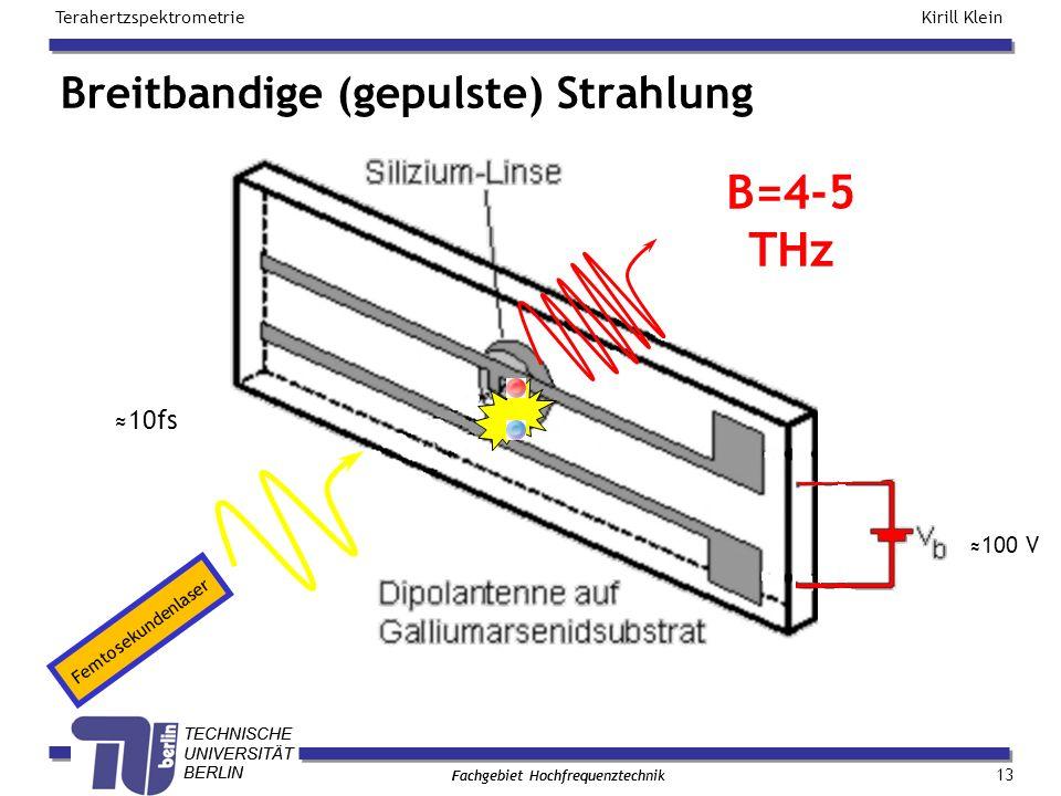 Breitbandige (gepulste) Strahlung
