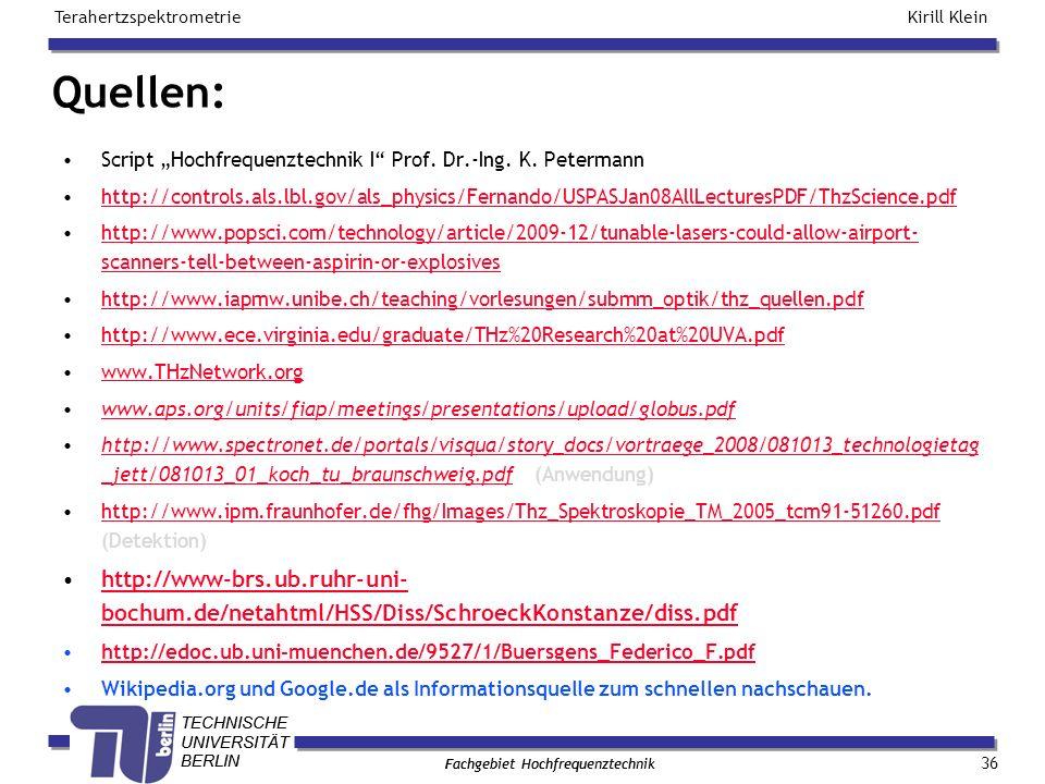 """Quellen: Script """"Hochfrequenztechnik I Prof. Dr.-Ing. K. Petermann."""