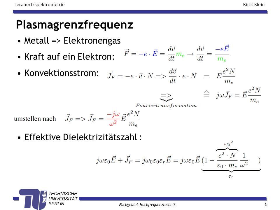 Plasmagrenzfrequenz Metall => Elektronengas Kraft auf ein Elektron: