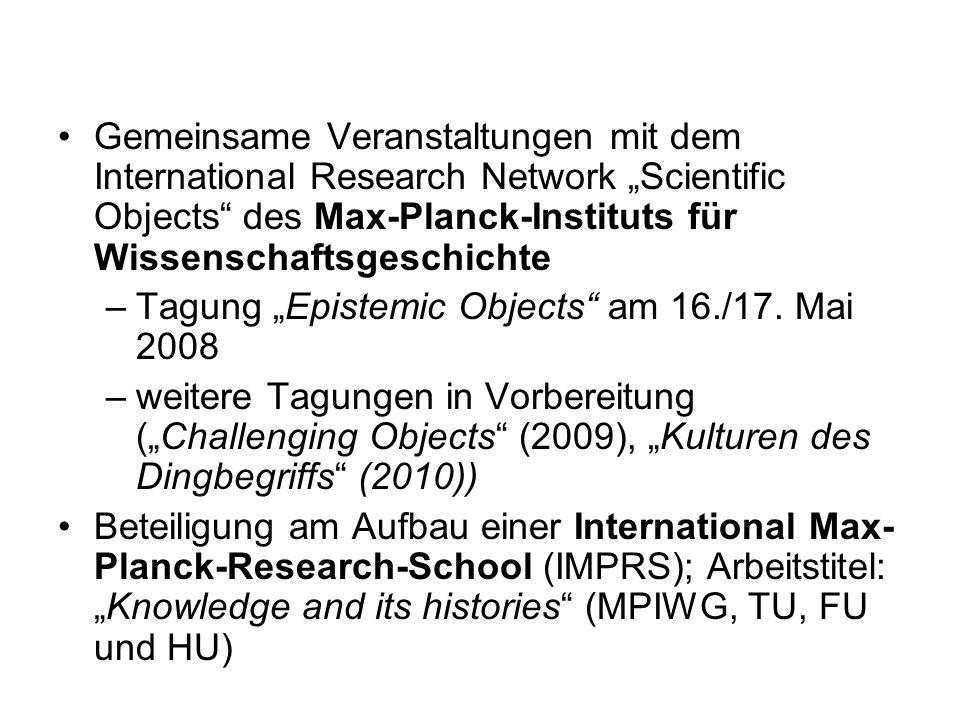 """Gemeinsame Veranstaltungen mit dem International Research Network """"Scientific Objects des Max-Planck-Instituts für Wissenschaftsgeschichte"""