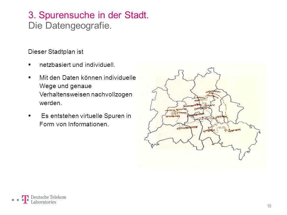 3. Spurensuche in der Stadt. Die Datengeografie.