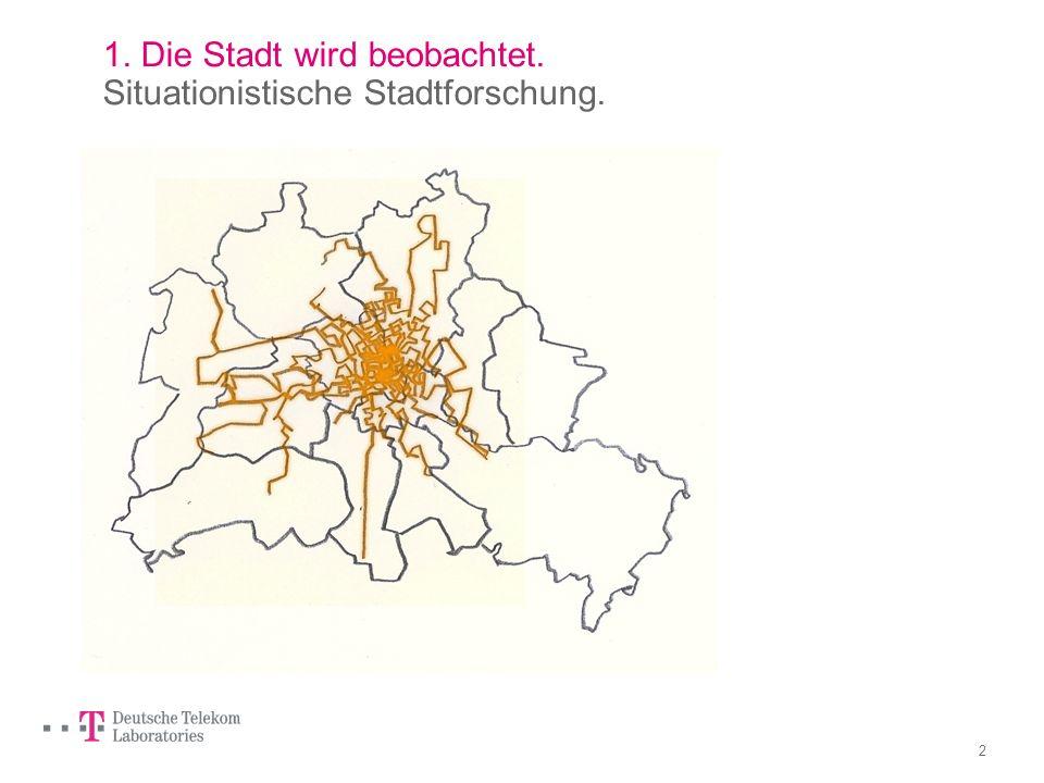 1. Die Stadt wird beobachtet. Situationistische Stadtforschung.