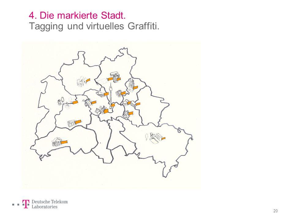 4. Die markierte Stadt. Tagging und virtuelles Graffiti.