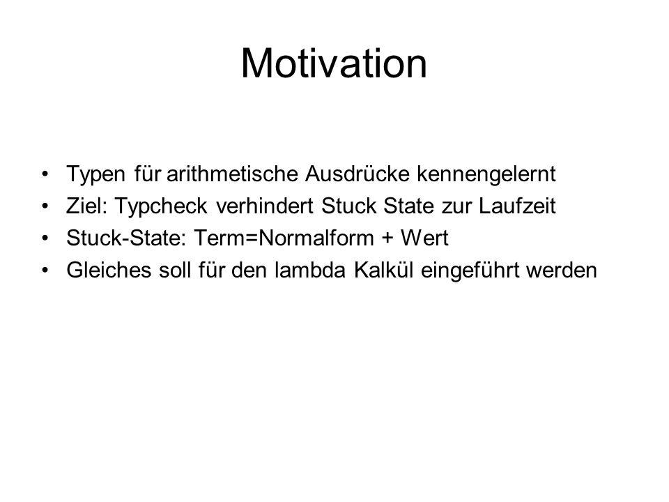 Motivation Typen für arithmetische Ausdrücke kennengelernt