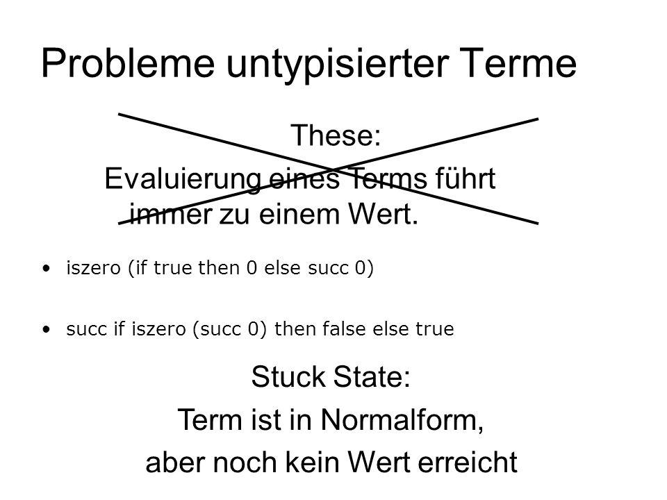 Probleme untypisierter Terme