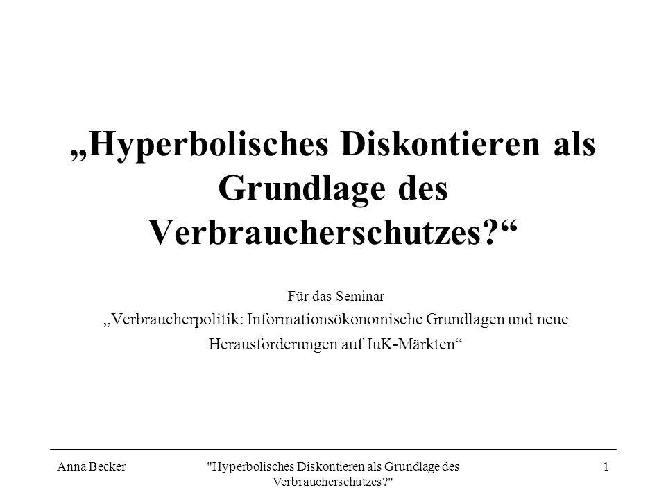 """""""Hyperbolisches Diskontieren als Grundlage des Verbraucherschutzes"""