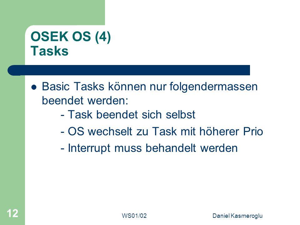 OSEK OS (4) Tasks Basic Tasks können nur folgendermassen beendet werden: - Task beendet sich selbst.