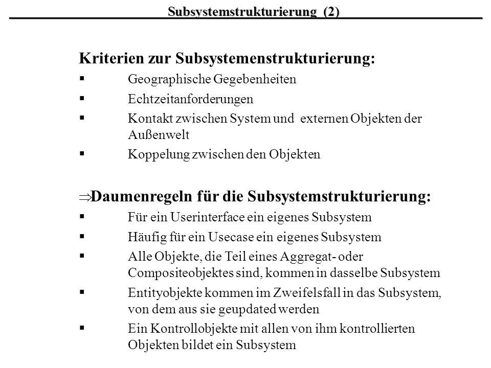 Kriterien zur Subsystemenstrukturierung: