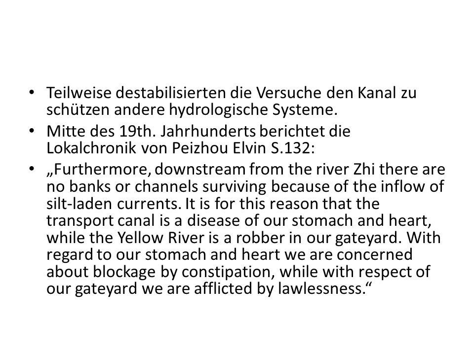 Teilweise destabilisierten die Versuche den Kanal zu schützen andere hydrologische Systeme.