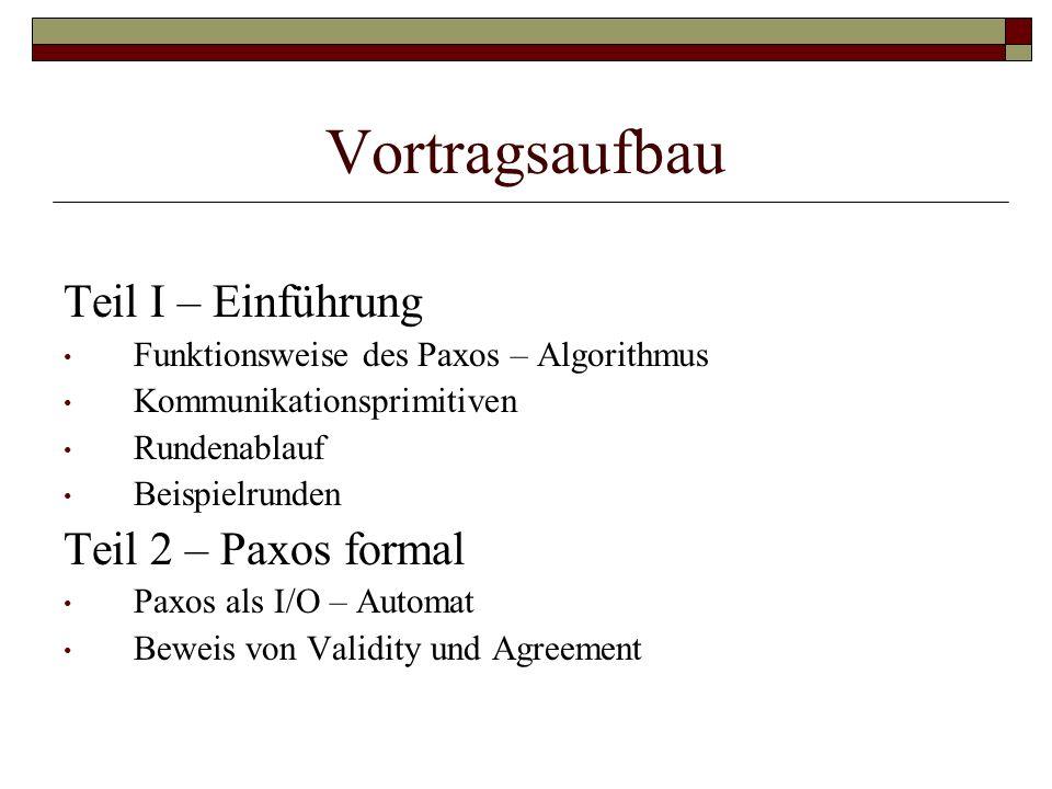 Vortragsaufbau Teil I – Einführung Teil 2 – Paxos formal