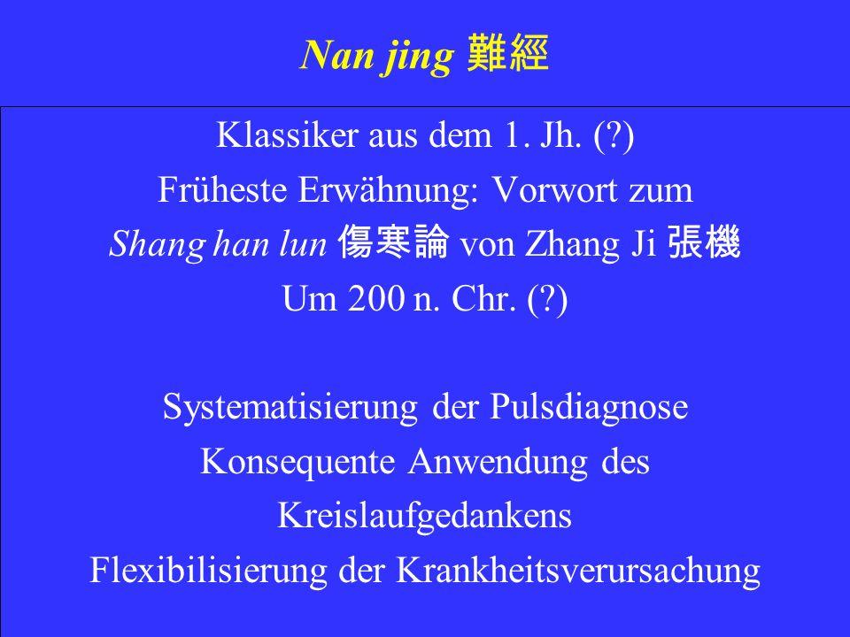 Nan jing 難經 Klassiker aus dem 1. Jh. ( )