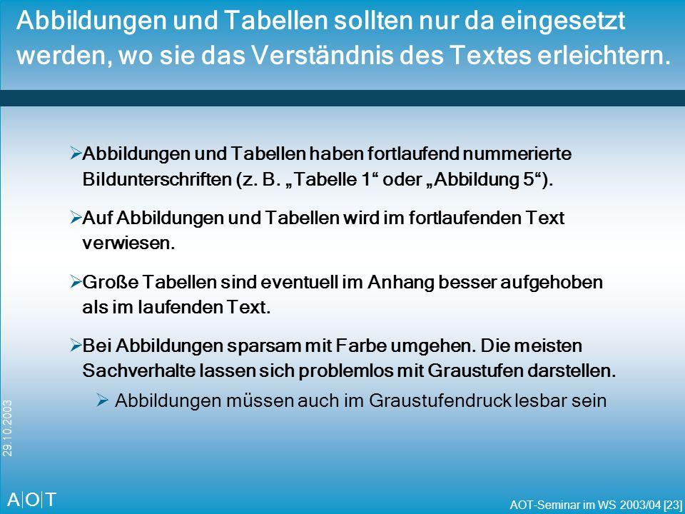 Abbildungen und Tabellen sollten nur da eingesetzt werden, wo sie das Verständnis des Textes erleichtern.