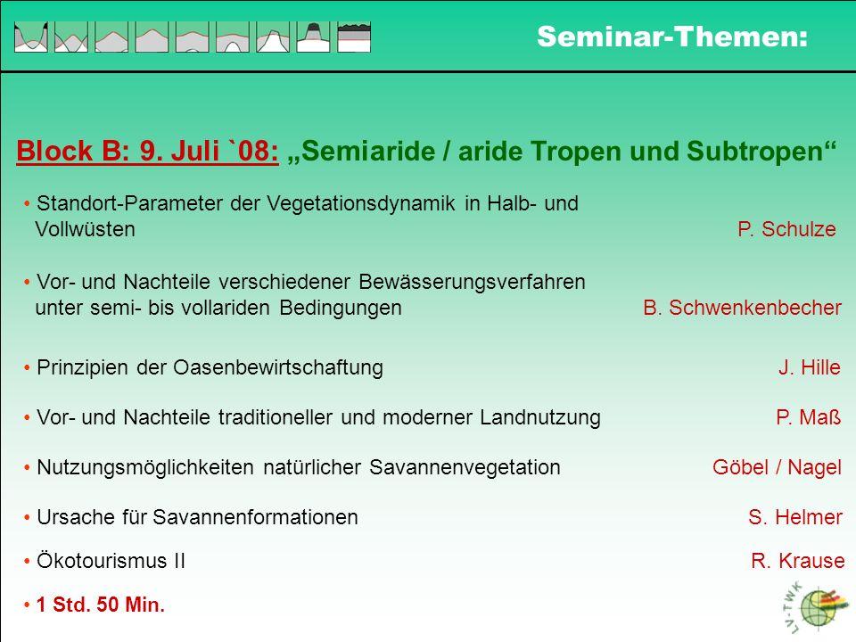 """Block B: 9. Juli `08: """"Semiaride / aride Tropen und Subtropen"""