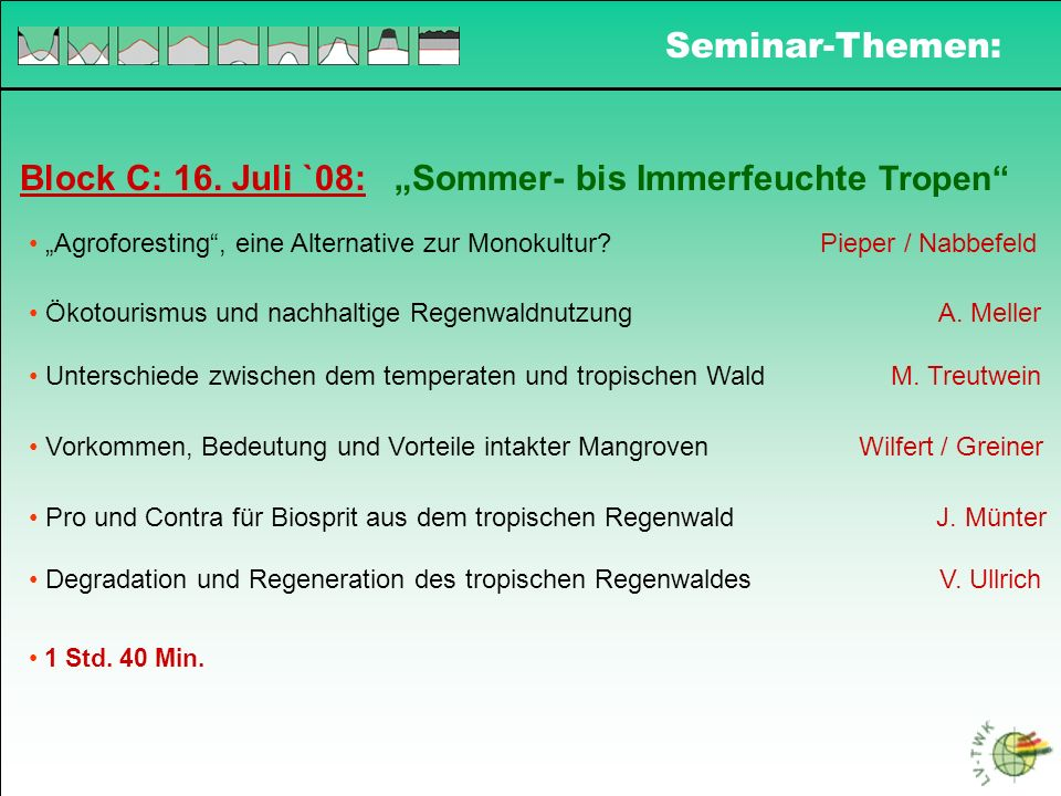 """Block C: 16. Juli `08: """"Sommer- bis Immerfeuchte Tropen"""