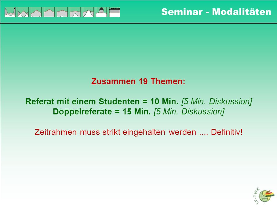 Seminar - Modalitäten Zusammen 19 Themen: