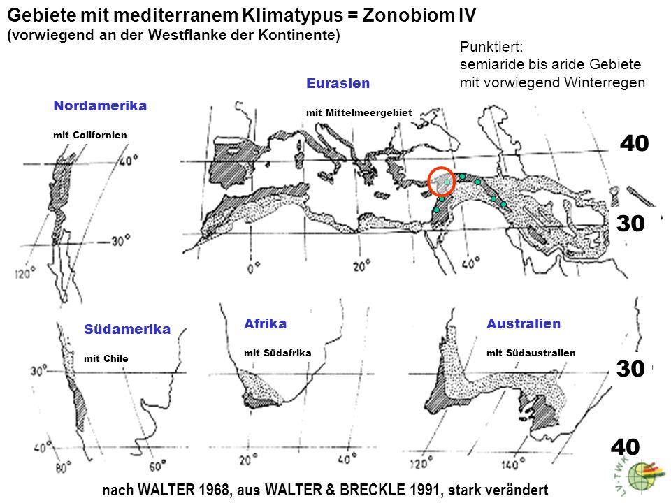 40 40 30 30 40 Gebiete mit mediterranem Klimatypus = Zonobiom IV