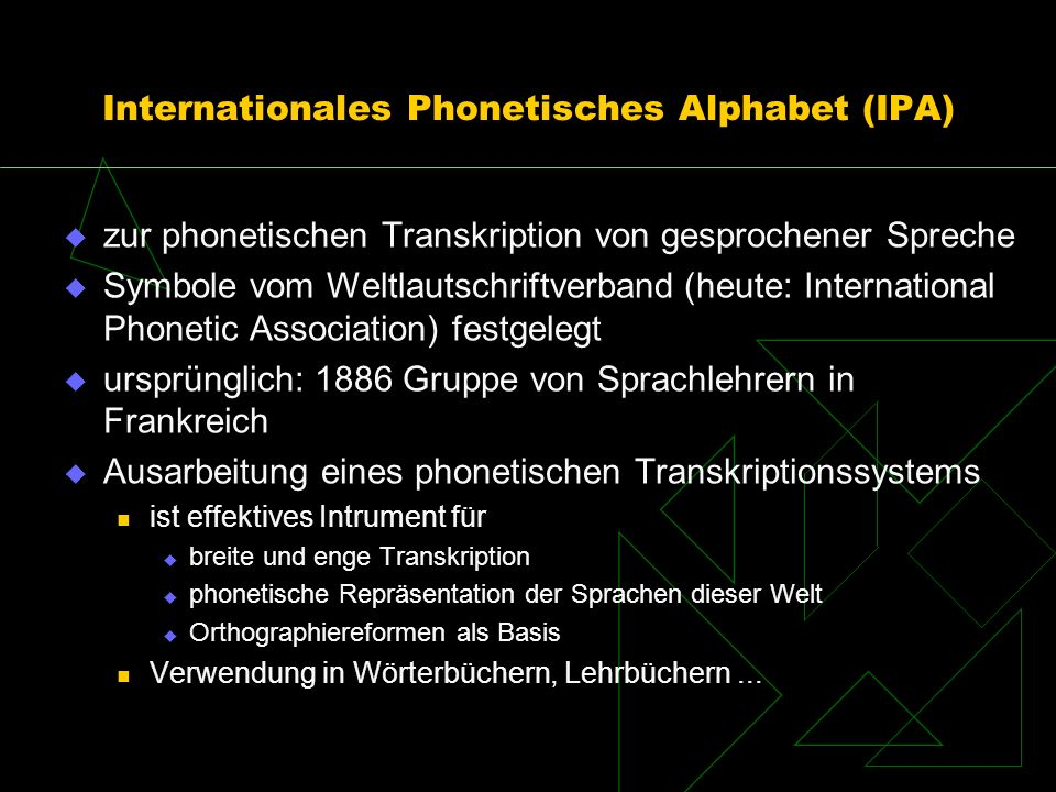 Internationales Phonetisches Alphabet (IPA)