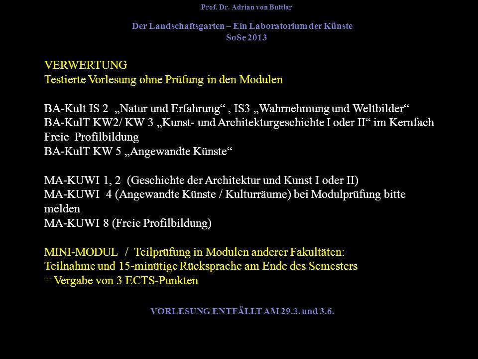 Prof. Dr. Adrian von Buttlar VORLESUNG ENTFÄLLT AM 29.3. und 3.6.