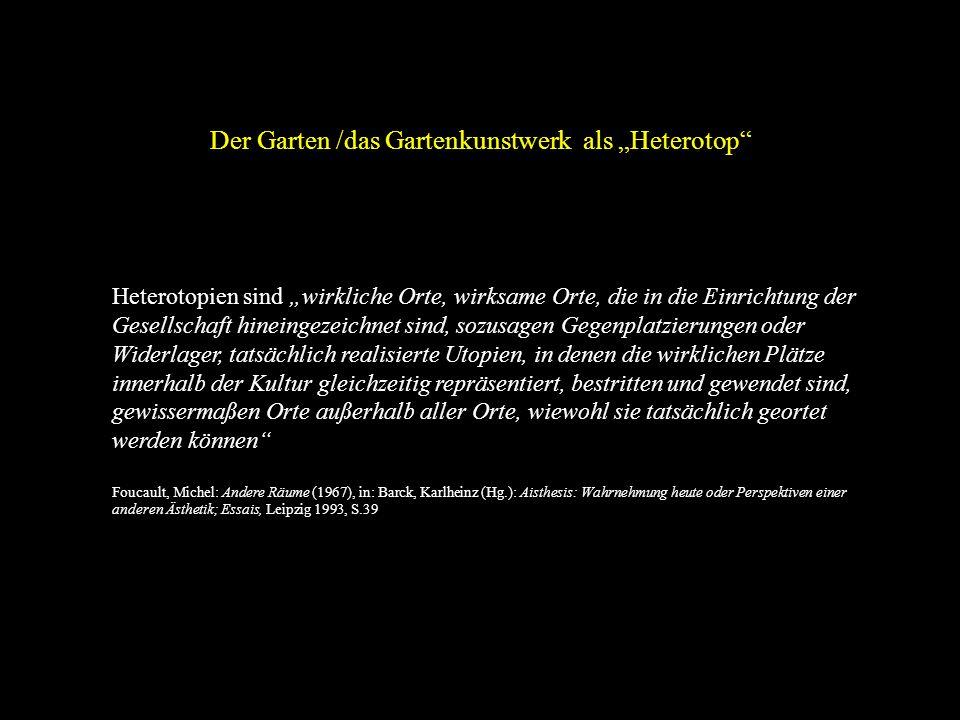 """Der Garten /das Gartenkunstwerk als """"Heterotop"""