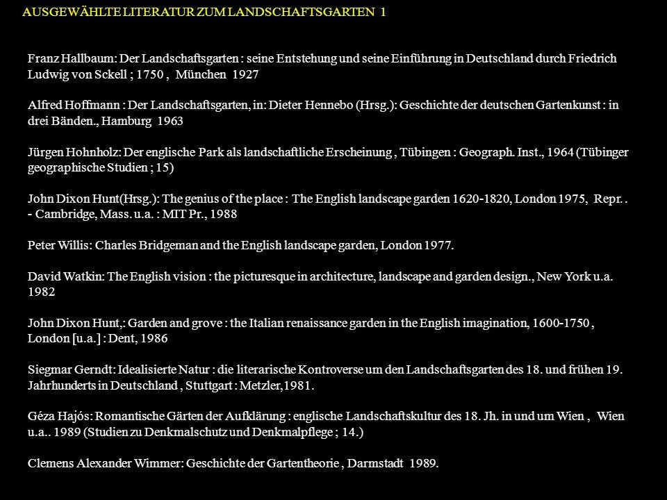 Franz Hallbaum: Der Landschaftsgarten : seine Entstehung und seine Einführung in Deutschland durch Friedrich Ludwig von Sckell ; 1750 , München 1927