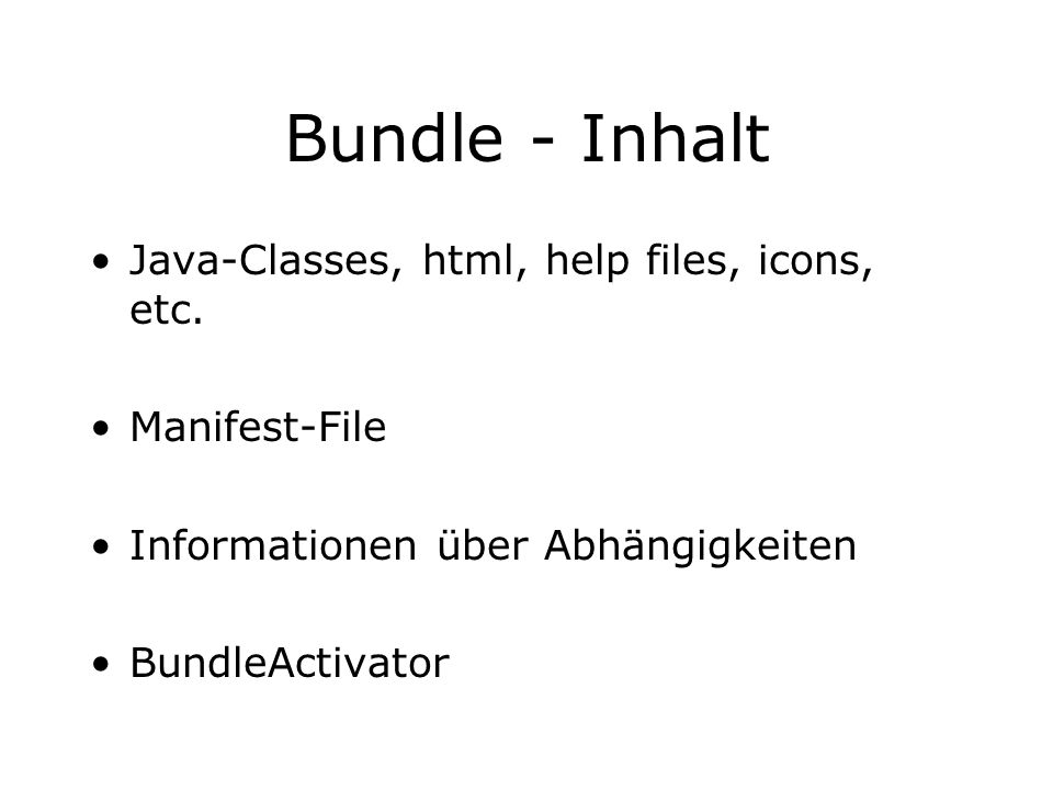 Bundle - Inhalt Java-Classes, html, help files, icons, etc.