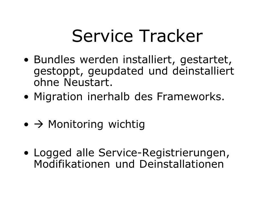 Service TrackerBundles werden installiert, gestartet, gestoppt, geupdated und deinstalliert ohne Neustart.