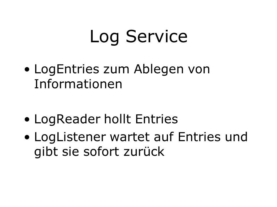 Log Service LogEntries zum Ablegen von Informationen