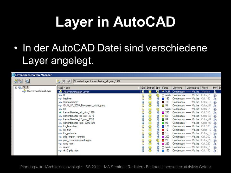 Layer in AutoCADIn der AutoCAD Datei sind verschiedene Layer angelegt.