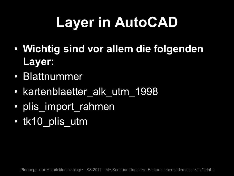 Layer in AutoCAD Wichtig sind vor allem die folgenden Layer: